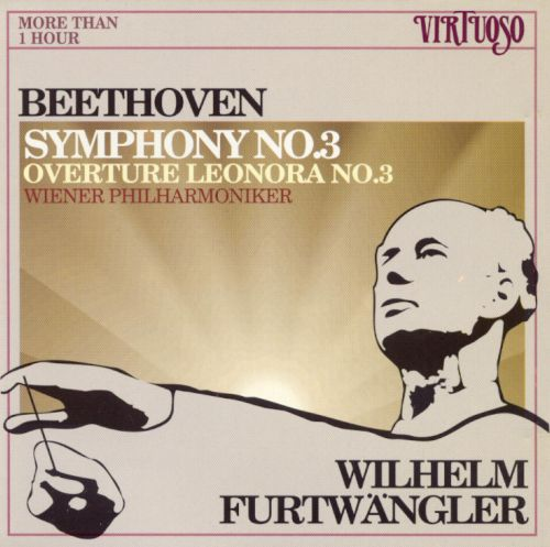 Beethoven: Symphony No. 3; Leonora Overture