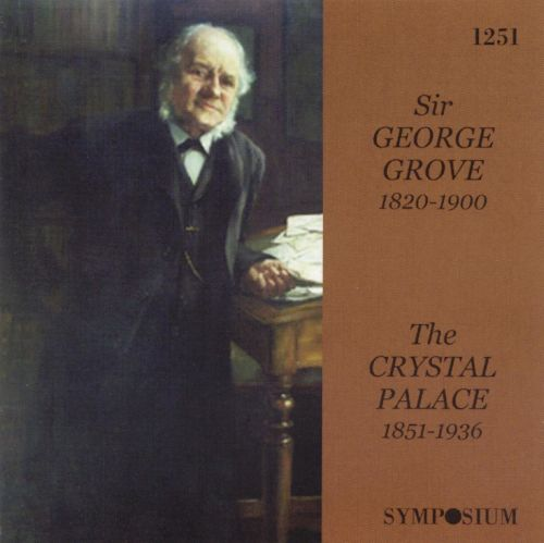 Sir George Grove / Crystal Palace