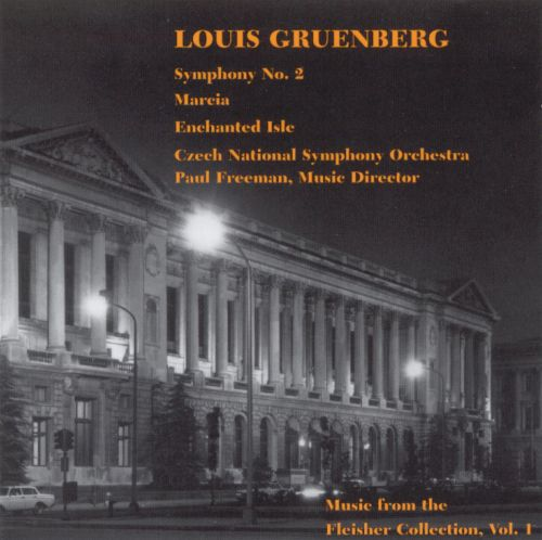 Louis Gruenberg: Symphony No. 2; Marcia; Enchanted Isle