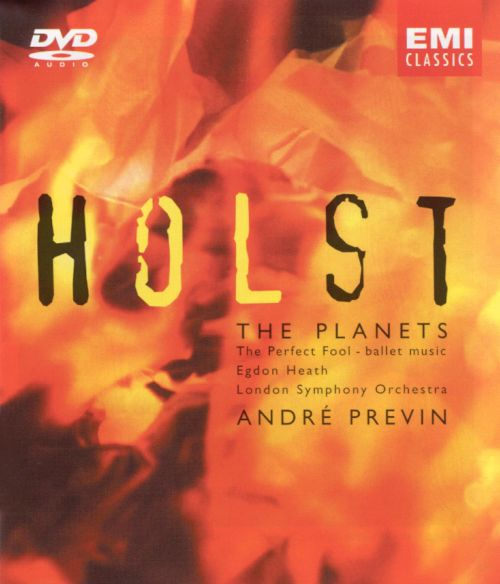 Holst: The Planets; The Perfect Fool; Egdon Heath