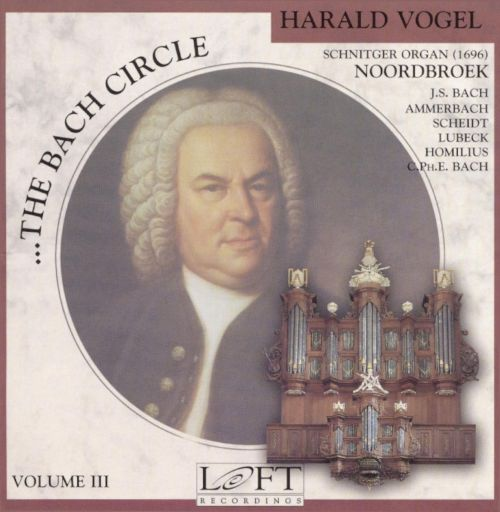 The Bach Circle, Vol. 3