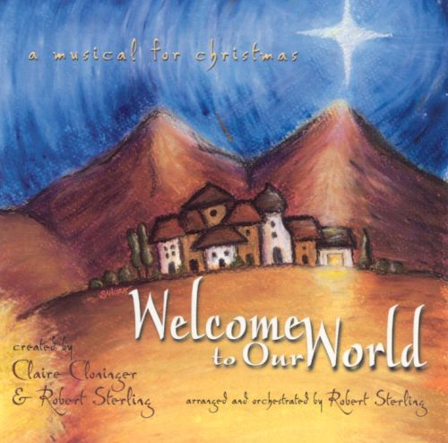 Welcome to Our World: A Musical for Christmas