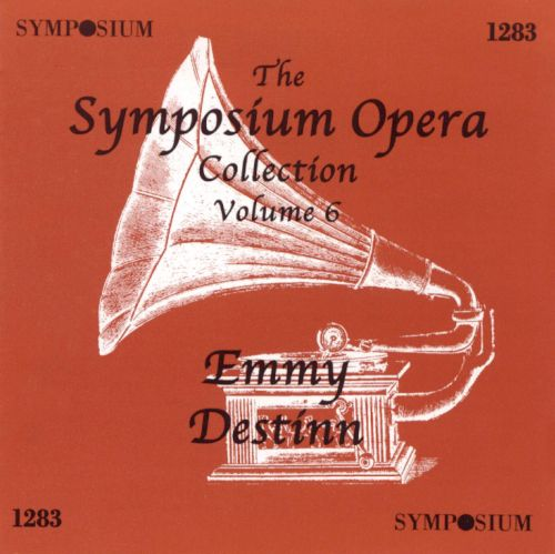 The Symposium Opera Collection, Vol. 6: Emmy Destinn