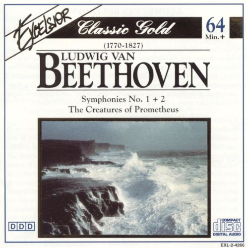 Beethoven: Symphonies Nos. 1 & 2; The Creatures of Prometheus