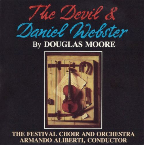 Douglas Moore: The Devil and Daniel Webster