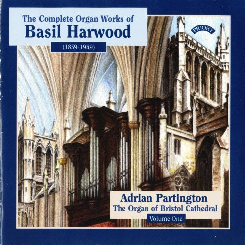 The Complete Organ Works of Basil Harwood, Vol. 1