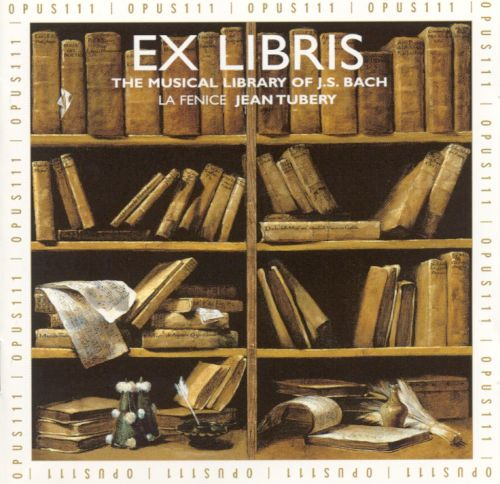 Ex Libris: The Musical Library of J. S. Bach