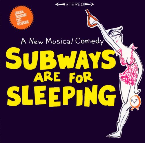 Subways Are for Sleeping, musical play