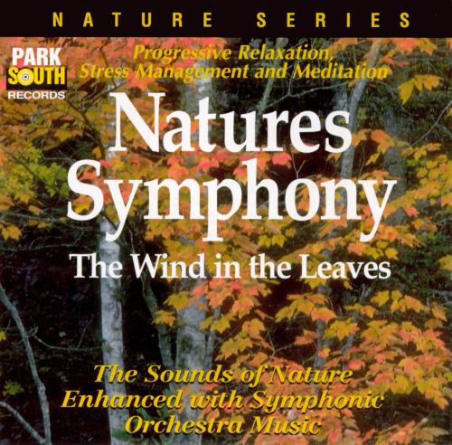 Nature's Symphony: The Wind In the Leaves (with Sounds of Nature)