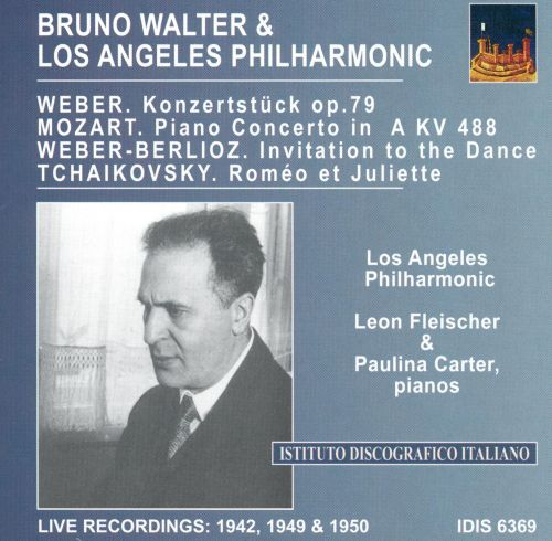 Bruno Walter Conducts Los Angeles Philharmonic: Weber; Mozart; Tchaikovsky