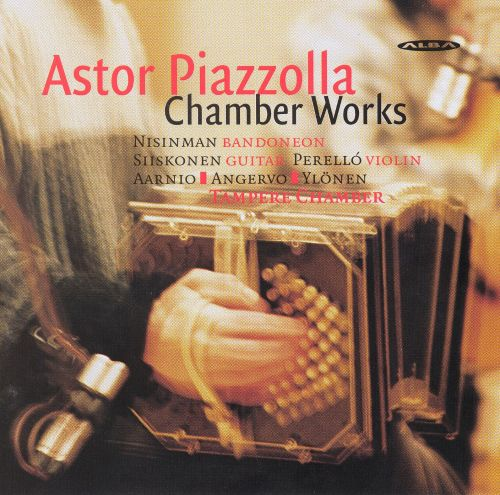 Astor Piazzolla: Chamber Works
