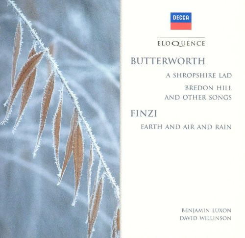Butterworth: A Shropshire Lad, Bredon Hill and Other Songs; Finzi: Earth and Air and Rain