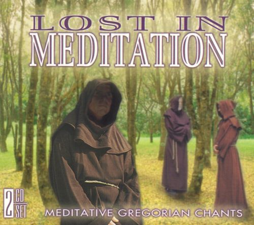 Lost in Meditation: Meditative Gregorian Chants