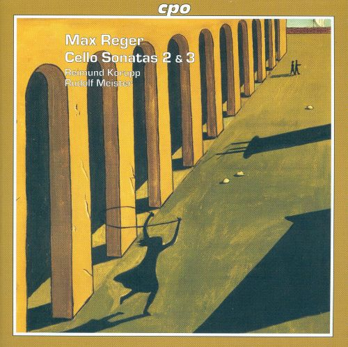 Max Reger: Cello Sonatas 2 & 3