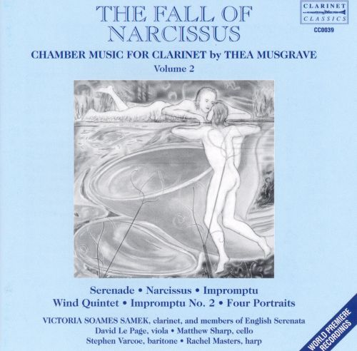 The Fall of Narcissus: Chamber Music for Clarinet by Thea Musgrave, Vol. 2