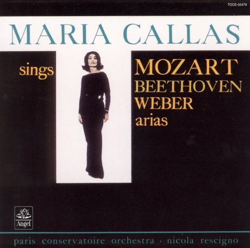 Maria Callas Sings Arias by Mozart, Beethoven & Weber