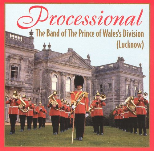 Processional: The Band of The Prince of Wales's Division (Lucknow)
