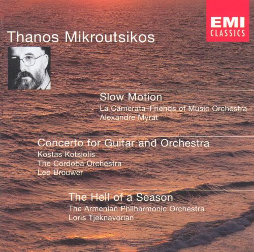Thanos Mikroutsikos: Slow Motion; Concerto for Guitar and Orchestra; The Hell of a Season