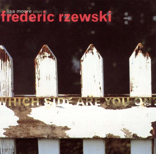 Frederic Rzewski: Which Side Are You On?