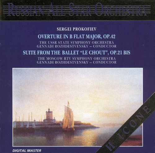 Prokofiev: Overture in B flat major, Op. 42; Suite from the Ballet
