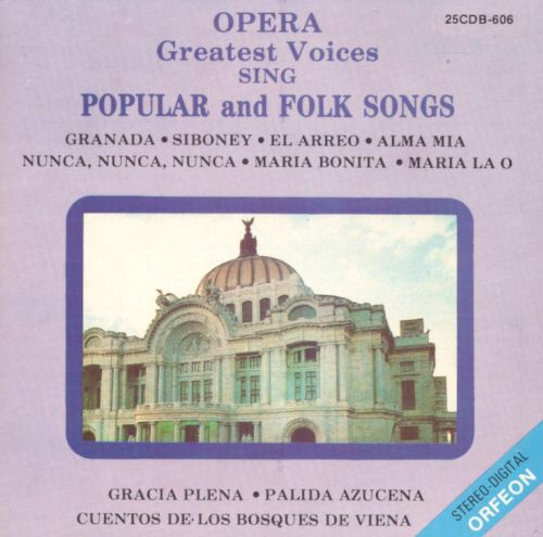 Opera's Greatest Voices Sing Popular and Folk Songs