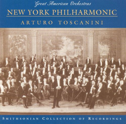 New York Philharmonic & Arturo Toscanini