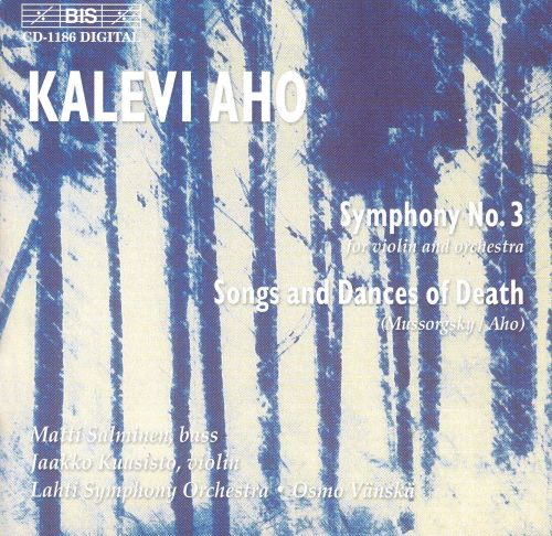 Kalevi Aho: Symphony No. 3; Mussorgsky; Aho: Songs and Dances of Death