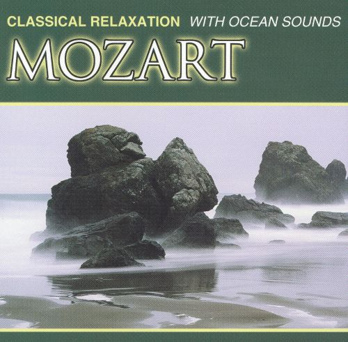 Classical Relaxation: With Ocean Sounds/Mozart
