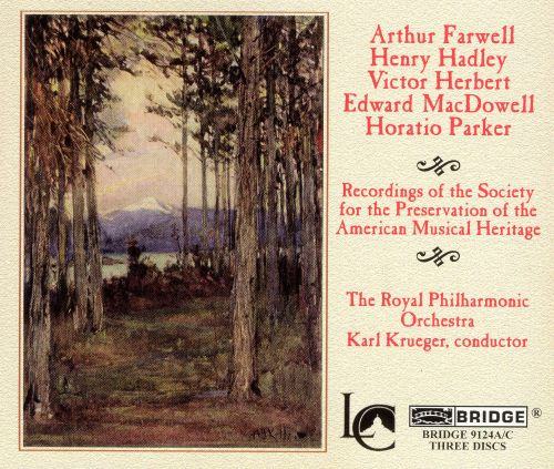 Farwell, Hadley, Herbert, MacDowell, Parker: American Orchestral Compositions