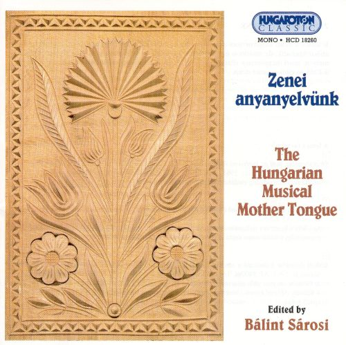 The Hungarian Musical Mother Tongue