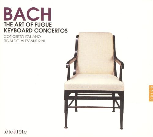 Bach: The Art of Fugue; Keyboard Concertos