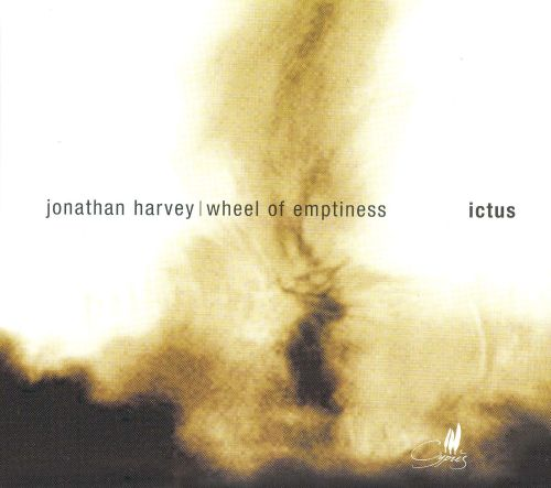 Wheel of Emptiness: Music by Jonathan Harvey
