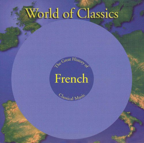 World of Classics: The Great History of French Classical Music, Disc 5