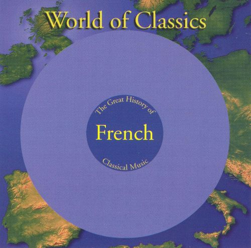 World of Classics: The Great History of French Classical Music, Disc 3
