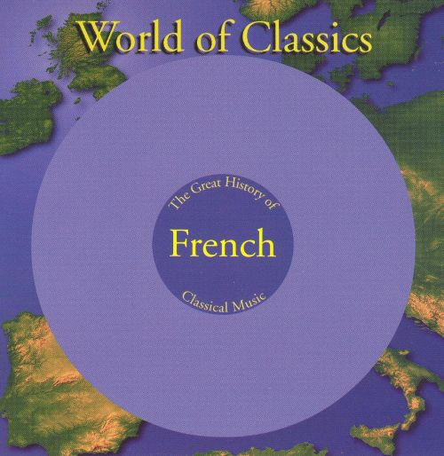 World of Classics: The Great History of French Classical Music, Disc 2