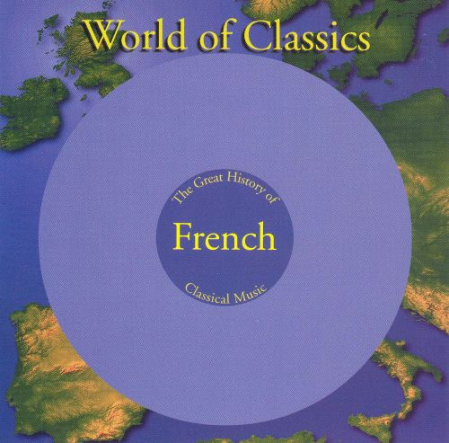World of Classics: The Great History of French Classical Music, Disc 1