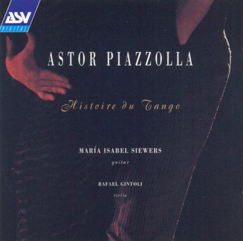 Histoire du Tango: Piazzolla - Music for Violin and Guitar