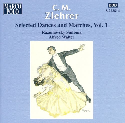 C.M. Ziehrer: Selected Dances and Marches, Vol. 1