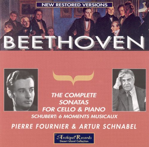 Beethoven: The Complete Sonatas for Cello and Piano; Schubert: 6 Moments Musicaux