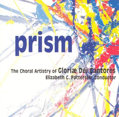 Prism: The Choral Artistry of Gloriae Dei Cantores