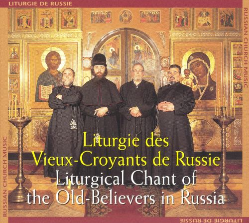Liturgical Chant of the Old-Believers in Russia