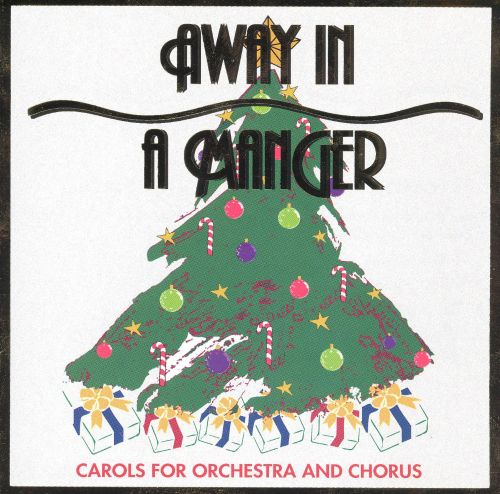 Away in a Manger: Carols for Orchestra and Chorus