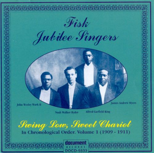 Fisk Jubilee Singers, Vol. 1: Swing Low, Sweet Chariot