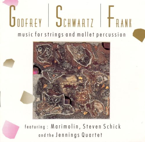 Godfrey, Schwartz, Frank: Music for Strings and Mallet Percussion