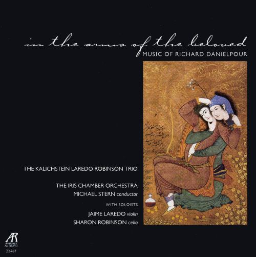 In the arms of the beloved: Music of Richard Danielpour