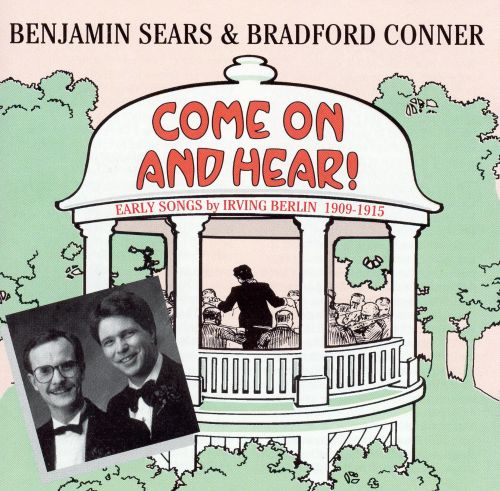 Come On and Hear: Early Songs by Irving Berlin, 1909-1915