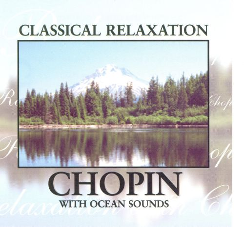 Classical Relaxation: Chopin with Ocean Sounds