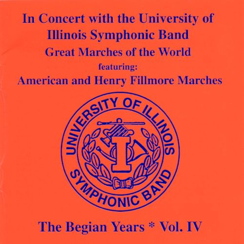 In Concert with the University of Illinois Symphonic Band: The Begian Years, Vol. 4