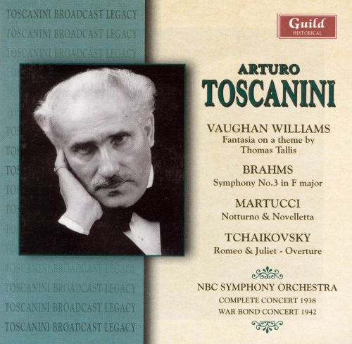 Toscanini Conducts Vaughan Williams, Brahms, Martucci, Tchaikovsky