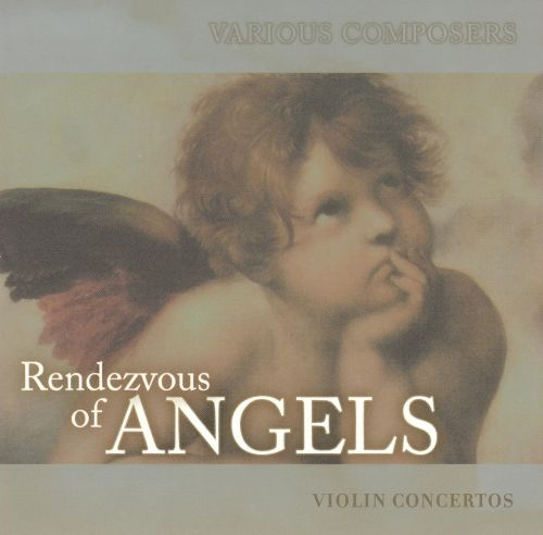 Rendezvous of Angels, Vol. 19: Violin Concertos